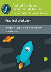 Android Developer Fundamentals Course: Practical Workbook