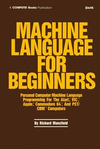 Machine Language for Beginners: Machine Language Programming