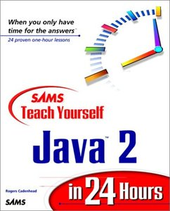 Sams Teach Yourself Java 2 in 24 Hours - Free Computer, Programming