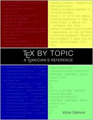 TeX by Topic: A TeXnician's Reference