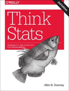 O'Reilly® Think Stats, 2nd Edition: Exploratory Data