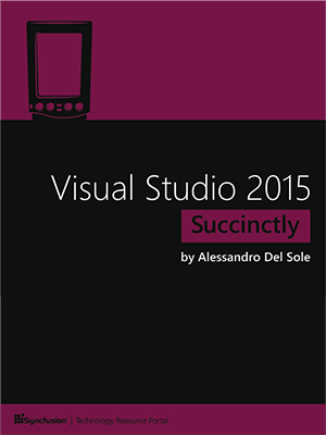 Visual Studio 2015 Succinctly - Free Computer, Programming