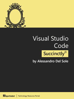 Visual Studio Code Succinctly - Free Computer, Programming